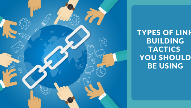 Types Of Link Building Tactics You Should Be Using